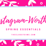 Instagram-worthy Spring Essentials